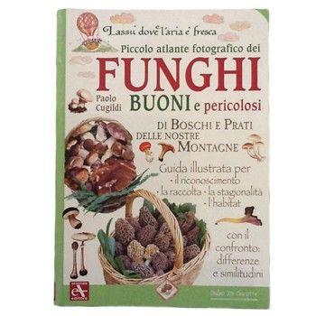 Funghi Buoni E Pericolosi